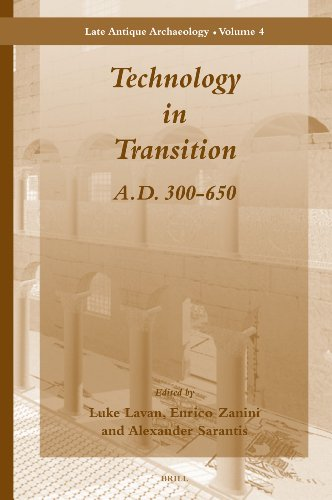 Technology in Transition A.D. 300-650 (Late Antique Archaeology)