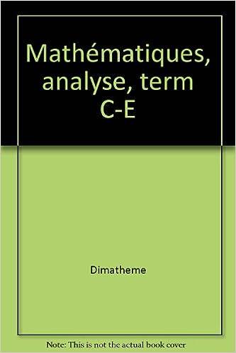En ligne Mathématiques, analyse, term C-E pdf epub