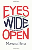 Eyes Wide Open, Noreena Hertz, 0062268619