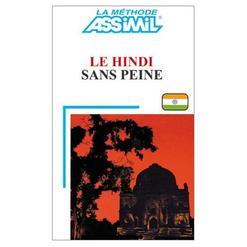 Assimil Language Courses - Le Hindi sans Peine (Hindi for French Speakers) Book and 4 Audio Compact Discs