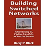 img - for [(Building Switched Networks: Multilayer Switching, QoS, IP Multicast, Network Policy and Service Level Agreements )] [Author: Darryl P. Black] [Jan-1999] book / textbook / text book