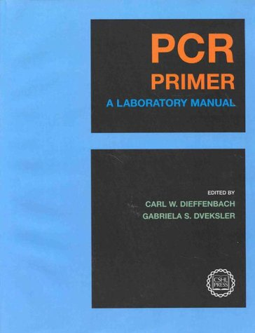 (Pcr Primer: A Laboratory Manual )