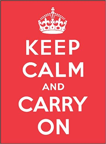 Keep Calm And Carry On: Andrews McMeel Publishing: 9780740793400:  Amazon.com: Books