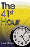 The 41st Hour, Jan E. Hawes, 1579213863