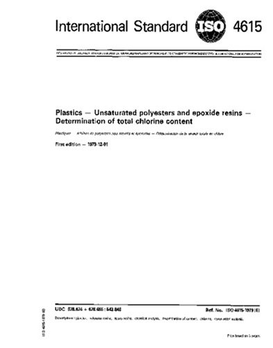 Download ISO 4615:1979, Plastics - Unsaturated polyesters and epoxide resins - Determination of total chlorine content pdf epub