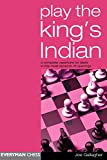 Play The King's Indian: A Complete Repertoire For Black In This Most Dynamic Of Openings-Joe Gallagher