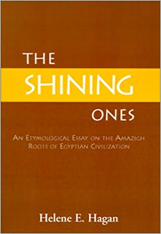 com the shining ones an etymological essay on the amazigh  the shining ones an etymological essay on the amazigh roots of ian civilization