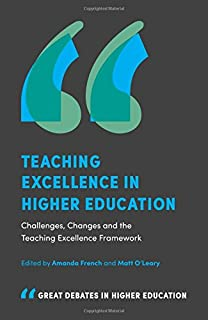 UNDERSTANDING TEACHING EXCELLENCE IN HIGHER EDUCATION (Key Issues in Higher Education)