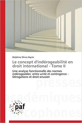Livres Le Concept D'Inderogeabilite En Droit International - Tome II pdf, epub ebook