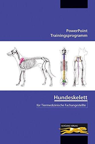Hundeskelett - für Tiermedizinische Fachangestellte: PowerPoint Trainingsprogramm (CD-ROM und Begleitheft)