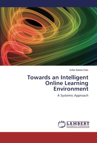 Read Online Towards an Intelligent Online Learning Environment: A Systemic Approach PDF
