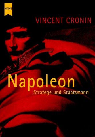 Napoleon. Stratege und Staatsmann.