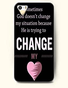 iPhone 5 5S Case OOFIT Phone Hard Case ** NEW ** Case with Design Sometimes God Doesn'T Change My Situation Because He Is Trying To Change My Heart- Pious Monologue - Case for Apple iPhone 5/5s