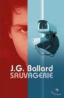 Sauvagerie, Ballard, James Graham