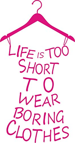 SOWRNA English Proverb Series Life Is Too Short To Wear Boring Clothes the Fashion Lady's Clothing Shape Removable Custom Vinyl Wall Art Decor Mural Decals Wall Lettering Saying Quotes Stickers Uplifting Decal DIY Decoration for Fashion Laday's/Young Girl's Bedroom/Fitting Room/Cloakroom/Living Room/Hallway/Fashion Store (22.83 Inch Height X 11.02 Inch Width, Rose)