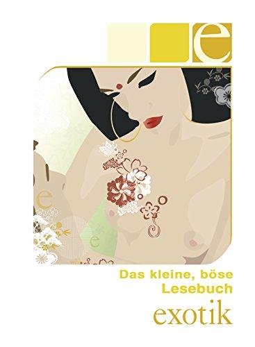 Das kleine, böse Lesebuch - E wie Exotik (German Edition)