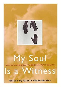 Book My Soul Is a Witness: African-American Women's Spirituality
