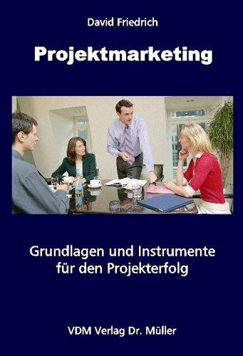 Projektmarketing: Grundlagen und Instrumente für den Projekterfolg