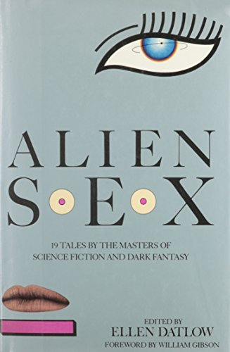 Alien Sex: 19 Tales by the Masters of Science Fiction & Dark Fantasy