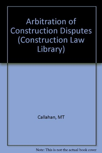 arbitration-of-construction-disputes-construction-law-library-series