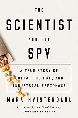 The Scientist and the Spy: A True Story of China, the FBI, and Industrial Espionage