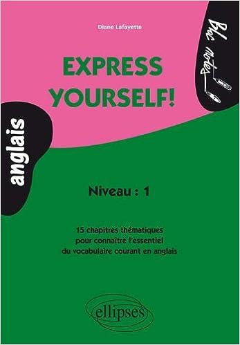 Livre gratuits Anglais Express Yourself ! Niveau 1 pdf, epub ebook