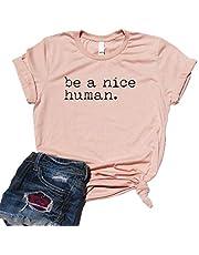 GEMLON Be A Nice Human T-Shirt Women Feminist Shirt Cute Graphic Funny Letter Print Top