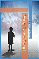 Dying To Be Good Paperback