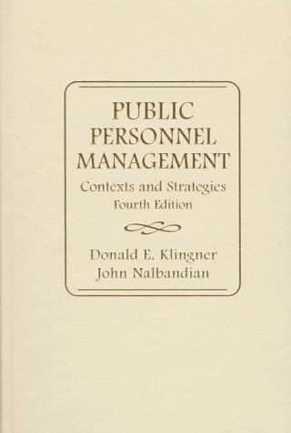 Public Personnel Management: Contexts and Strategies (4th Edition)