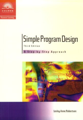 Simple Program Design, Third Edition: A Step By Step Approach
