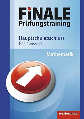 Finale - Prüfungstraining Hauptschulabschluss: Basiswissen Mathematik: Ausgabe 2011