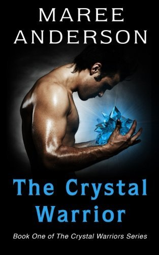 The Crystal Warrior: Book One of The Crystal Warriors Series: Volume 1 by Maree Anderson (2014-04-26)