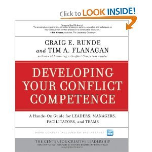 Craig E. Runde,Tim A. Flanagan'sDeveloping Your Conflict Competence: A Hands-On Guide for Leaders, Managers, Facilitators, and Teams (J-B CCL (Center for Creative Leadership)) [Hardcover](2010)