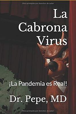 La Cabrona Virus: ¡La Pandemia es Real!: Amazon.es: MD, Dr. Pepe: Libros