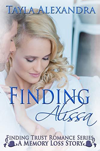 Finding Alissa (Finding Trust Romance Series Book 1)