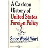 img - for A Cartoon History of United States Foreign Policy Since World War I book / textbook / text book