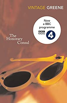 The Honorary Consul by [Greene, Graham]