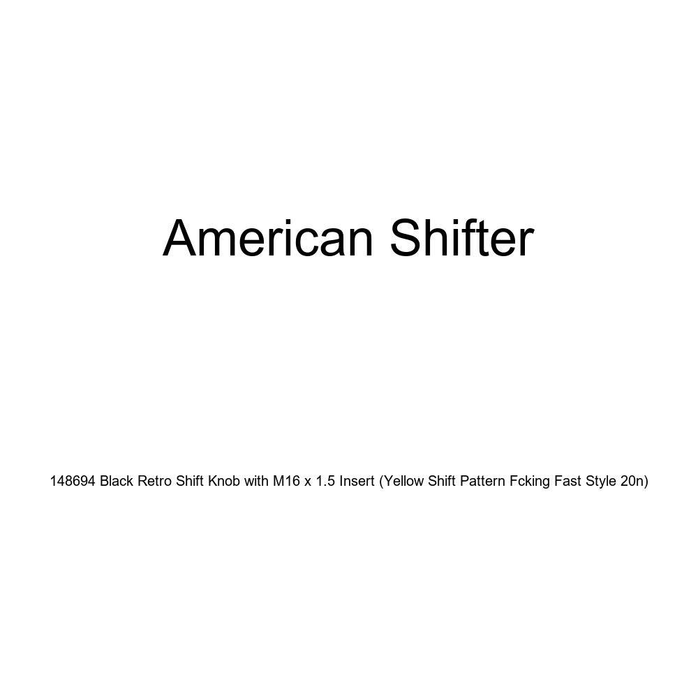 American Shifter 148694 Black Retro Shift Knob with M16 x 1.5 Insert Yellow Shift Pattern Fcking Fast Style 20n
