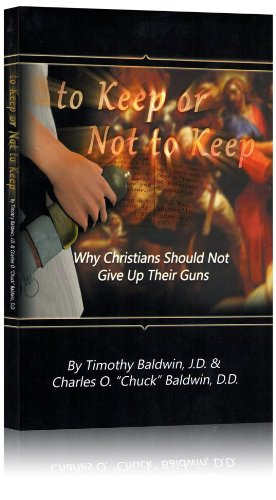 To Keep or Not to Keep Why Christians Should Not Give up Their Guns
