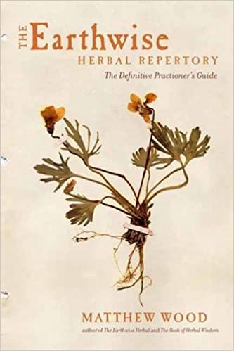 Earthwise Herbal Repertory: The Definitive Practitioner's Guide