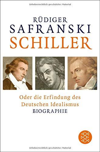 Schiller - Oder Die Erfindung des Deutschen Idealismus