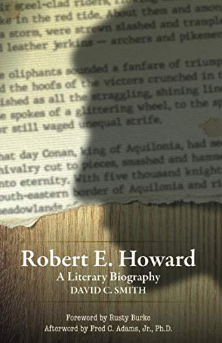 Robert E. Howard: A Literary Biography