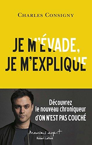 Je m'évade, je m'explique (MAUVAIS ESPRIT) (French Edition)