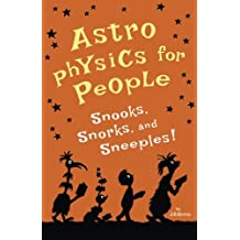 Astrophysics for People, Snooks, Snorks, and Sneeples!