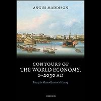 Contours of the World Economy 1-2030 AD: Essays in Macro-Economic History