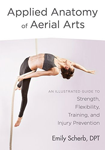 Pdf Arts Applied Anatomy of Aerial Arts: An Illustrated Guide to Strength, Flexibility, Training, and Injury Prevention