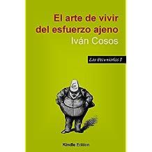 El arte de vivir del esfuerzo ajeno: Una fábula sobre la apropiación del valor (Las Pecuniarias nº 1) (Spanish Edition)