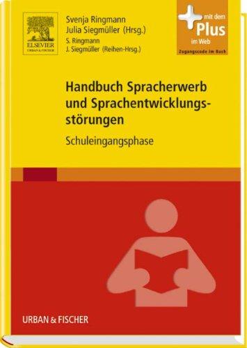 Handbuch Spracherwerb und Sprachentwicklungsstörungen: Schuleingangsphase - mit Zugang zum Elsevier-Portal