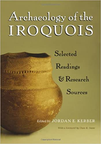 Archaeology of the Iroquois: Selected Readings and Research Sources (The Iroquois and Their Neighbors)