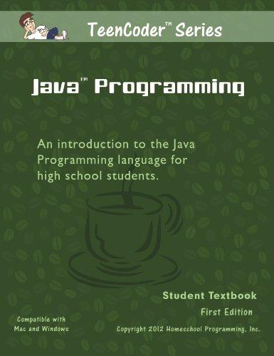TeenCoder: Java Programming (TeenCoder Java Series, Volume 1) - Teencoder Java Programming